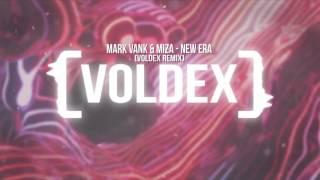Mark Vank & Miza   New Era Voldex Remix Mostrack Records