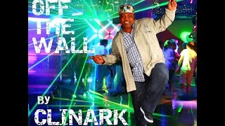 Off The Wall by Clinark (Michael Jackson TRIBUTE)