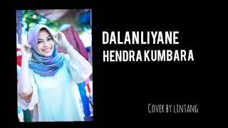 Download Dalan Liyane - Hendra Kumbara ( Cover by Lintang )