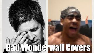 Bad Wonderwall Covers