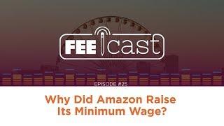 Episode 25: Why Did Amazon Raise Its Minimum Wage?