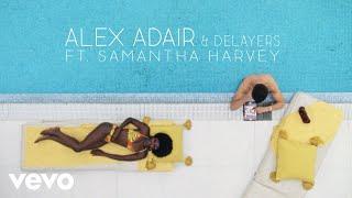 Baixar Alex Adair, Delayers - Dominos (Official Video) ft. Samantha Harvey