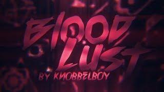Bloodlust 100% (Extreme Demon) [144hz] - by Knobbelboy (On Stream) | Geometry Dash