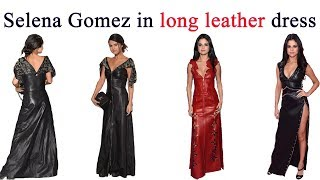 Selena Gomez in long leather dress