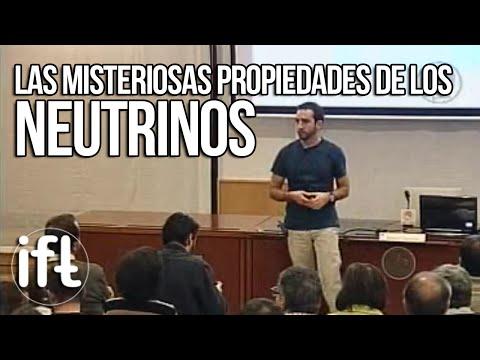 Las Misteriosas Propiedades de los Neutrinos (Enrique Fernández)