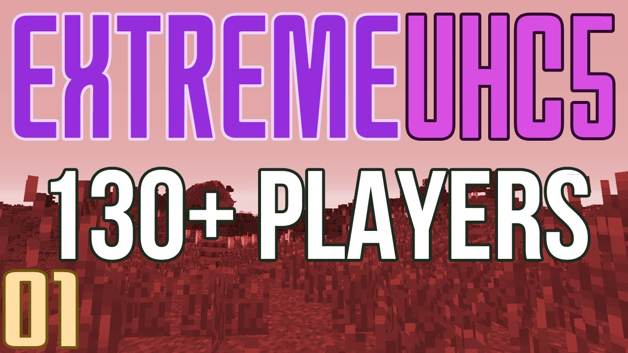 Extreme UHC 5 (130+ Players) Playlist