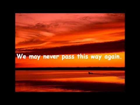 We May Never Pass This Way (Again) by Seals and Crofts