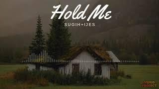 Sugih Sumawilaga Feat Ijes Agnimaya  Hold Me (Lirik Video)