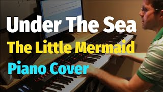 """Under the Sea"" (Disney's The Little Mermaid) - Piano Cover"