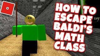 HOW TO ESCAPE BALDI'S MATH CLASS in ROBLOX
