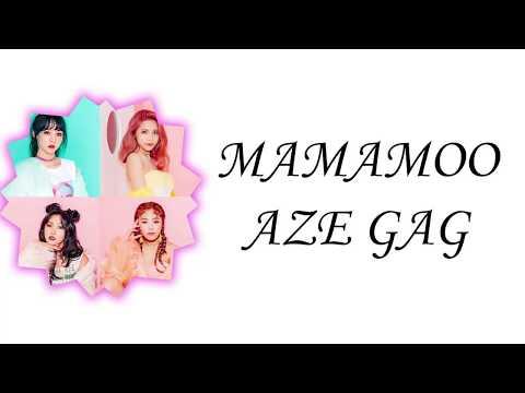 MAMAMOO - AZE GAG Lyrics (Han/Rom/Eng)