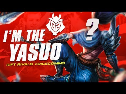 I'm the Yasuo | G2 Rift Rivals 2019 Voicecomms