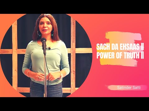 Sach Da Ehsaas || Power of truth || Satinder Satti || Ving'ss || Kaur Cam
