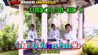 Simbolon Kids Tuhan Ku Datang Padamu Lyrics.mp3