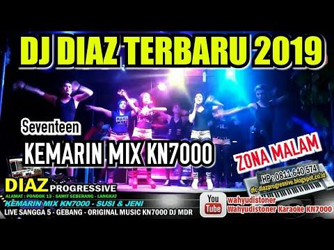 DIAZ 2019 KEMARIN REMIX KN7000 DJ MDR BY SUSI & JENI DIAZ PROGRESSIVE TERBARU MARET