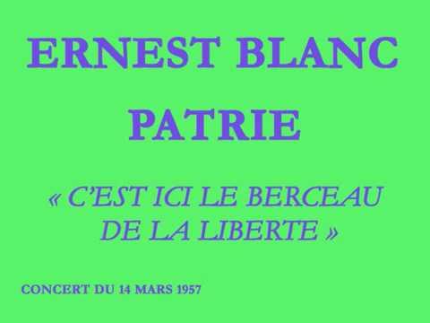 Ernest Blanc   Patrie   C'est ici le berceau de notre liberté   Louis de Froment