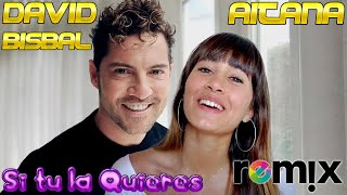 David Bisbal, Aitana - Si Tú La Quieres Rumbaton Remix
