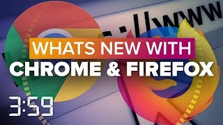 Chrome and Firefox try improving your web-browsing experience (The 3:59, Ep. 431)