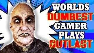 World's Dumbest Gamer Plays Outlast Part 1