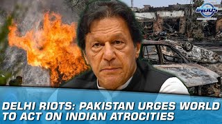Delhi riots: Pakistan urges world to act on Indian atrocities | Indus News