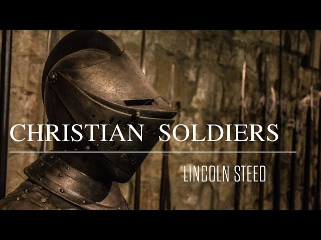 Christian Soldiers - Lincoln Steed