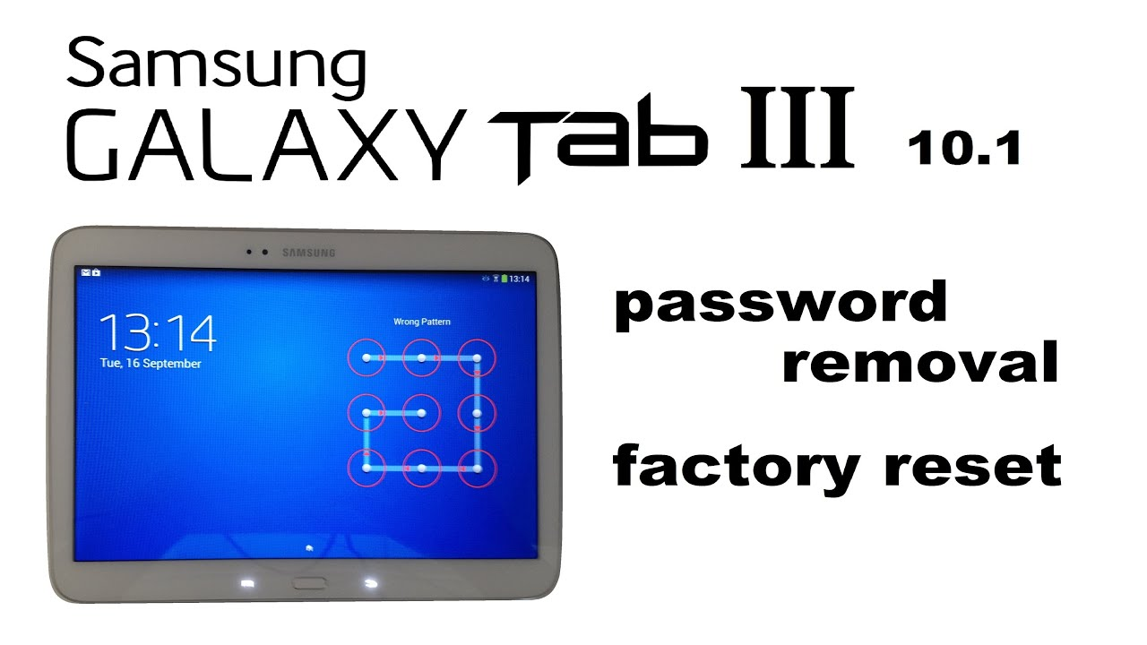 Samsung GALAXY Tab 3 10 1 - Password, Screen Lock Removal, Hard Reset