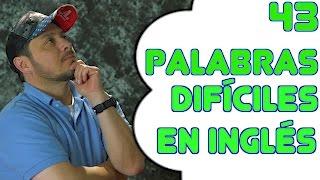 CLASE AVANZADA - 43 Palabras difíciles de decir en Inglés. Perfecciona tu Inglés.