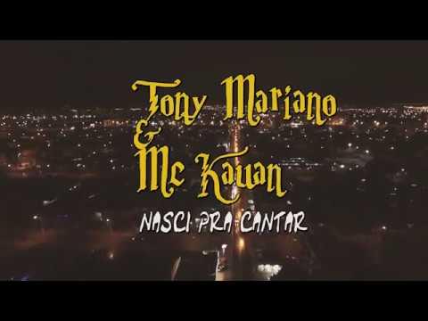 Tony Mariano feat. MC Kauan - Nasci pra Cantar - (Prod. JL7 & NOBRU)