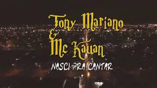 Baixar Tony Mariano feat. MC Kauan - Nasci pra Cantar - (Prod. JL7 & NOBRU)
