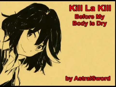 Kill La Kill - Before my body is dry (Original Song Without Rapper part)