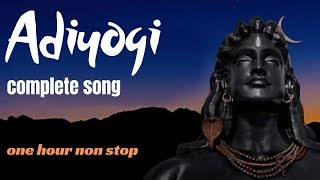 Adiyogi Song - One Hour Non Stop Version - Kailash Kher