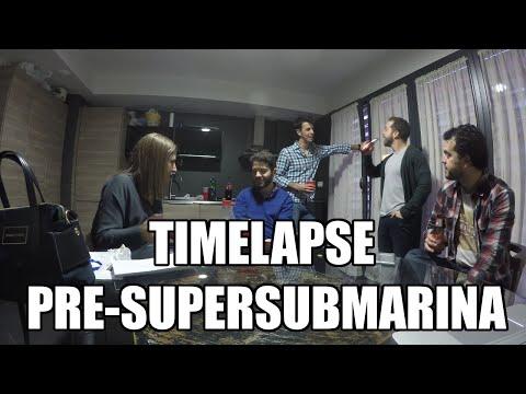 Timelapse Pre-SUPERSUBMARINA