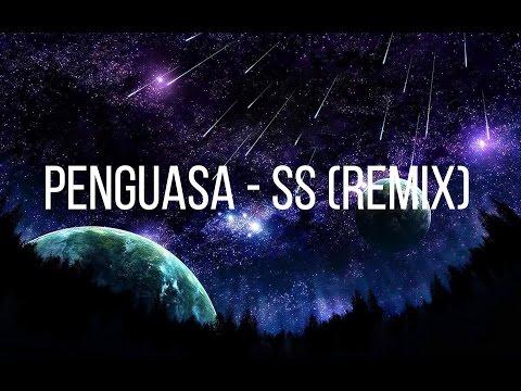 Penguasa - SS (Remix)
