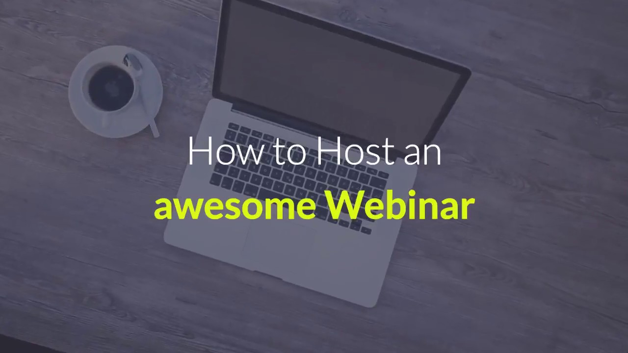 host an awesome webinar