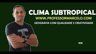 Aula Clima Subtropical - www.professormarcelo.com