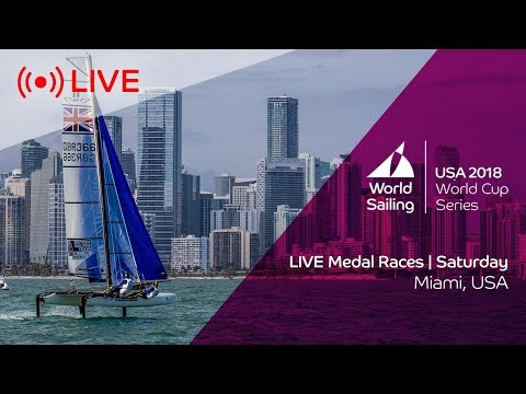 LIVE  Sailing's World Cup Series Miami  Medal Races  Saturday 27 January 2018