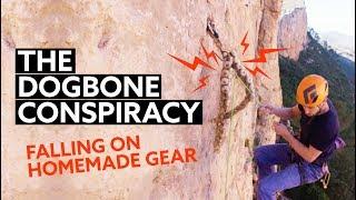 The Dogbone Conspiracy   |  DANGEROUS Falls on HOMEMADE Gear