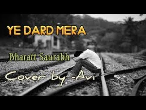Ye Dard Mera Bharatt Saurabh - New Hindi Song | Sad Song | Heart Break Song |