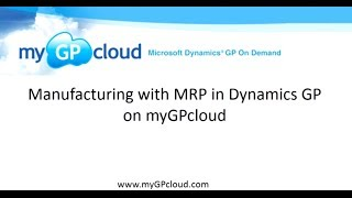 Manufacturing with MRP in Dynamics GP on myGPcloud