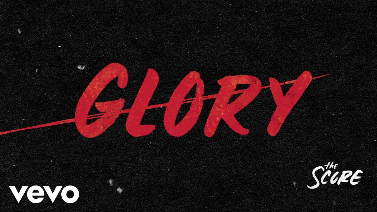 the-score-glory-audio-thescorevevo
