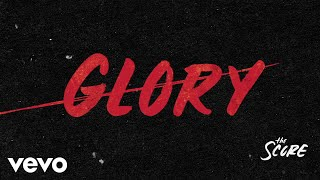 The Score - Glory (Audio)