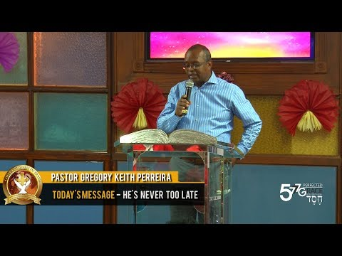 Pastor Gregory Keith Perreira - He's Never Too Late (20-12-2017)