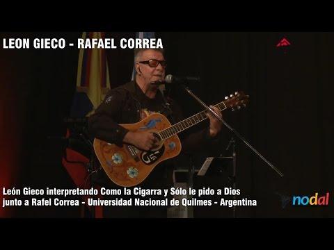 Leon Gieco - Como la cigarra y Sólo le pido a Dios - Con Rafael Correa