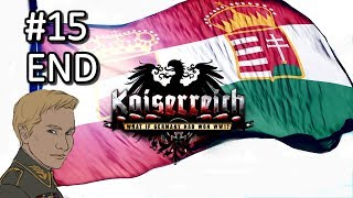 HoI4 - Kaiserreich - Austrian Empire - Restoration of Austria-Hungary - Part 15 - END