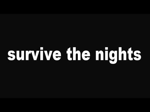 Survive the nights. Первый взгляд.