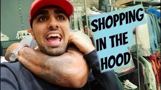SHOPPING IN THE HOOD !!!