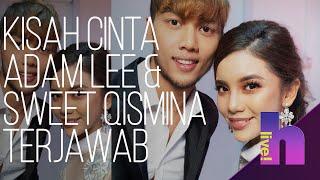 hLive! - Kisah percintaan Adam Lee dan Sweet Qismina terjawab