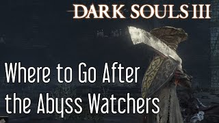 Where to Go After the Abyss Watchers in Dark Souls 3