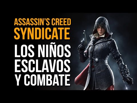 ASSASSIN'S CREED SYNDICATE - NIÑOS ESCLAVOS y COMBATE!! Gameplay