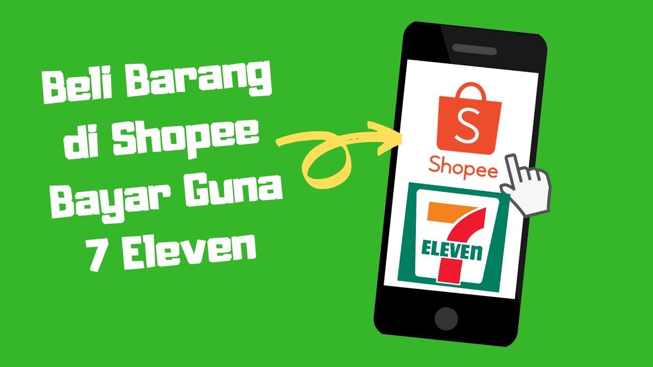Cara Beli Di Shopee Bayar di 7 Eleven - YouTube